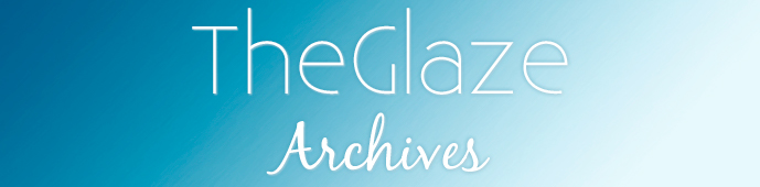 TheGlaze Archives