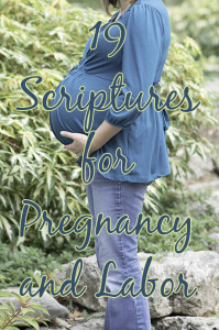 19 Scriptures for Pregnancy and Labor